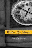 Water the Moon by Fiona Sze-Lorrain