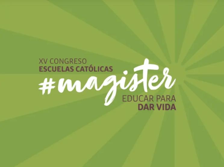 Congreso «Magister, Educar para dar vida»