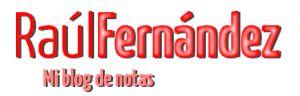 El Blog de Raúl Fernández