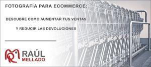 """Cabecera de la entrada """"Fotografía para ecommerce: Descubre como aumentar tus ventas y reducir las devoluciones"""""""