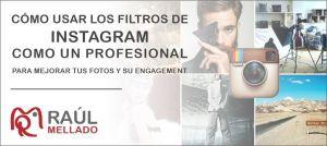 """Cabecera de la entrada """"como usar los filtros de instagram como un profesional para mejorar tus fotos y tu engagement"""""""