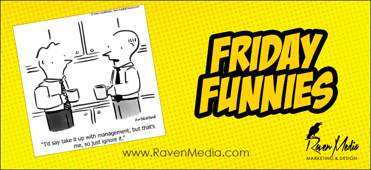 Friday Funnies: Take it up With Management
