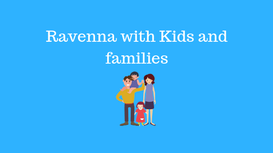 Ravenna italy with kids and families