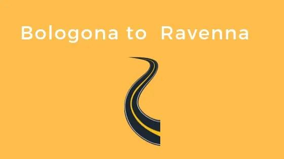 Bologona to Ravenna