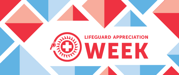 Lifeguard Appreciation Week!