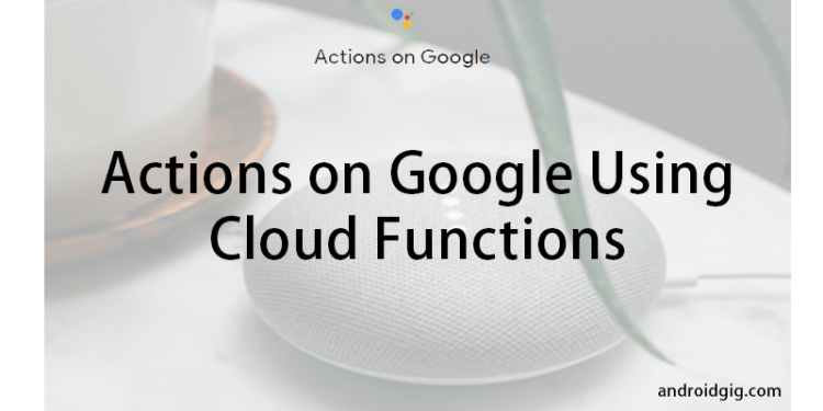 Actions on Google Using Cloud Functions