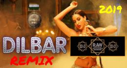 Dilbar Raw Echoes Remix 2019 New