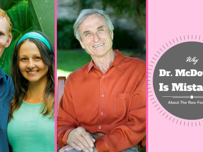 Our responce to Dr. John McDougall about the raw food diet
