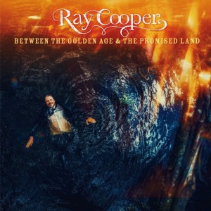 Ray Cooper: Between the Golden Age & The Promised Land