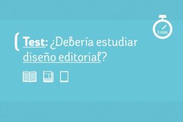 Test: ¿debería estudiar diseño editorial?