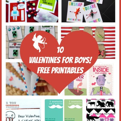 10 Valentines for Boys! Free Printables
