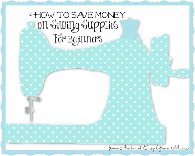 How to Save Money on Sewing Supplies ~ For Beginners