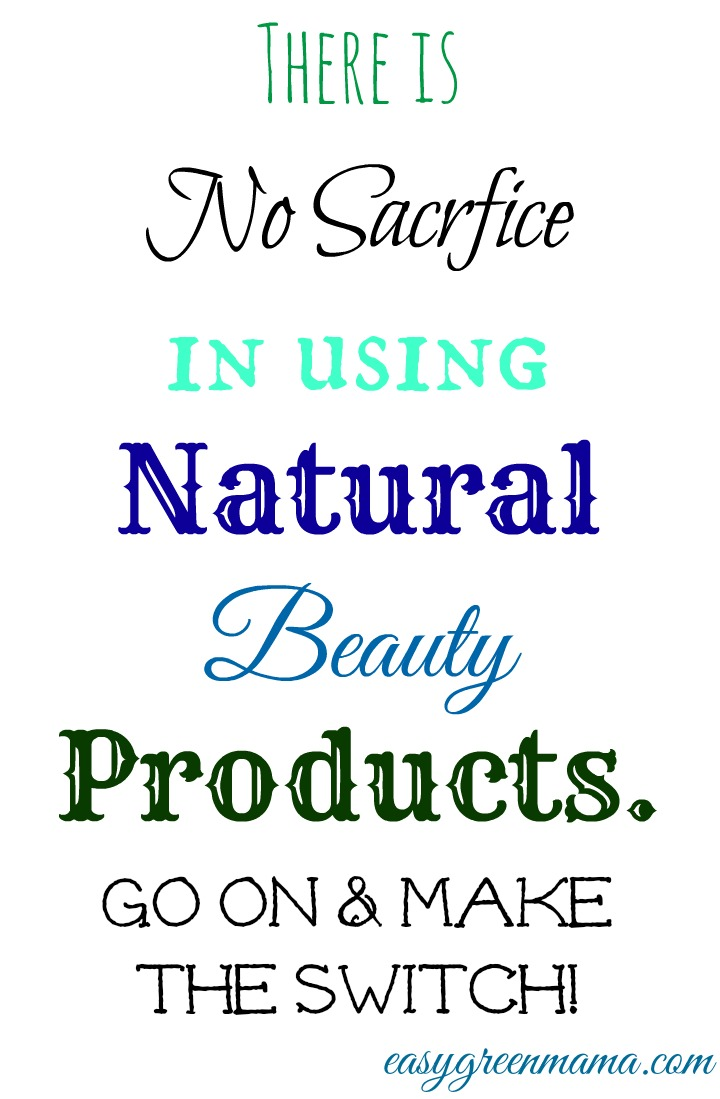 Naturally Beautiful Without Sacrificing your Health or your Beauty!