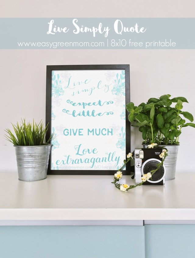 live simply expect little give more love extravagantly Quote Free Printable