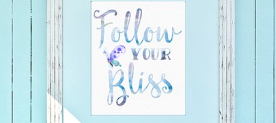 Free Printable ~ Follow Your Bliss