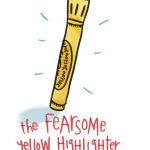 The Fearsome Yellow Highlighter