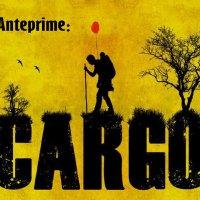 Anteprima film - Cargo