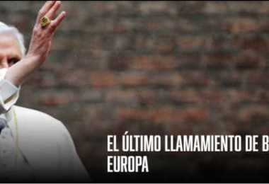 El ultimo llamamiento de Benedicto XVI a Europa