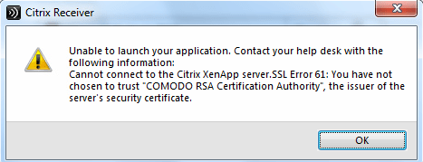 Unable to launch your application. Contact your help desk with the following information: Cannot connect to the Citrix XenApp server. SSL Error 61: You have not chosen to trust...