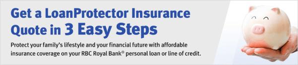 LoanProtector® Insurance Quote - RBC Royal Bank