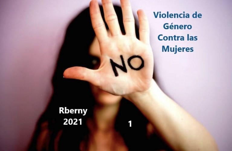 Violencia de Género Contra las Mujeres - Rberny 2021