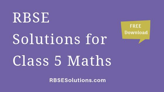 RBSE Solutions for Class 5 Maths गणित