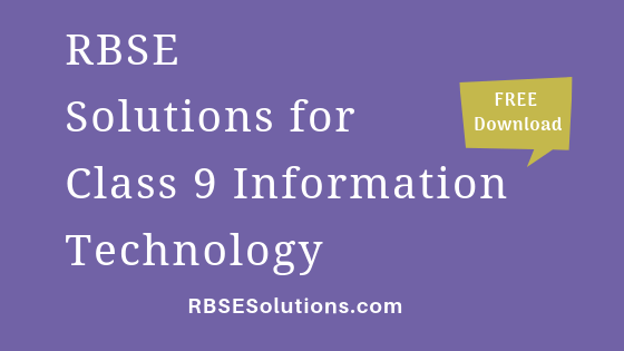 RBSE Solutions for Class 9 Information Technology सूचना