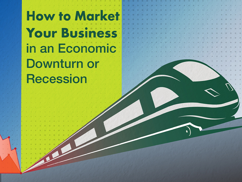 How to Market Your Business in an Economic Downturn or Recession