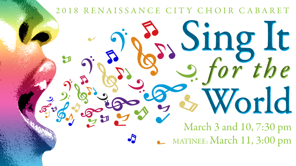 Sing It for the World: 2018 Renaissance City Choir Cabaret