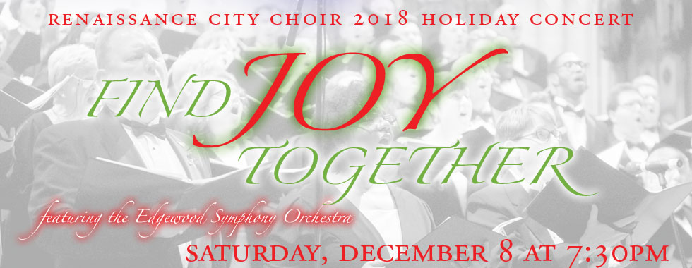 Renaissance City Choir 2018 Holiday Concert