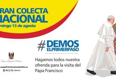 ESTE DOMINGO 13 DE AGOSTO SE REALIZA LA GRAN COLECTA NACIONAL PARA LA VISITA EL PAPA FRANCISCO