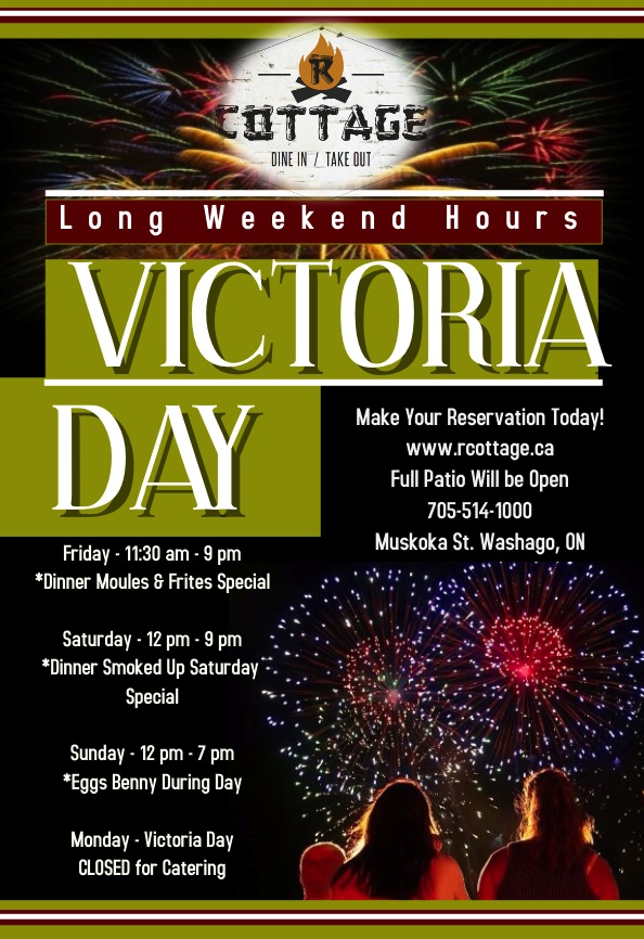 Victoria Day Long Weekend Hours – R' Cottage