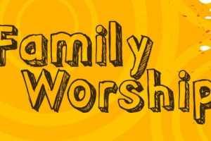 Family Worship Service, February 18