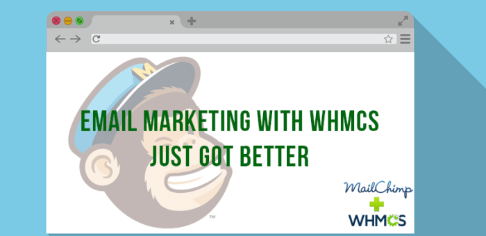 How you can boost your business by integrating MailChimp into WHMCS?