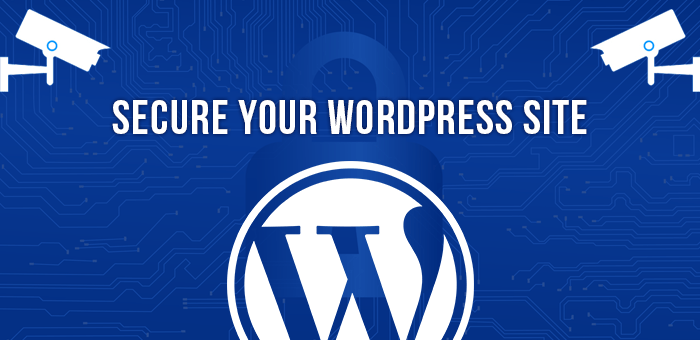 Top 9 simple tips to secure your WordPress site in today's era of cyberthreats