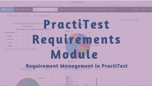 PractiTest Requirements Module – Requirement Management in PractiTest