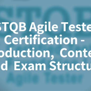 ISTQB Agile Tester Certification - Introduction, Contents, Exam Structure