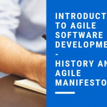 Introduction to Agile Software Development - History and Agile Manifesto