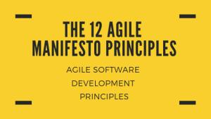 The 12 Agile Manifesto Principles – Agile Software Development Principles