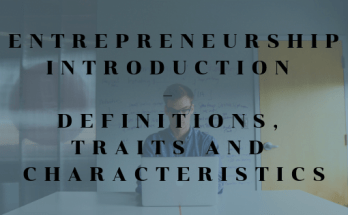 Entrepreneurship Introduction - Definition, Traits and Characteristics