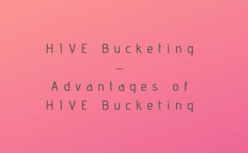 HIVE Bucketing – Advantages of HIVE Bucketing