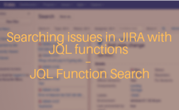 Searching issues in JIRA with JQL functions - JQL Function Search