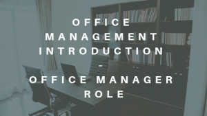 Office Management Introduction – Office Manager Role