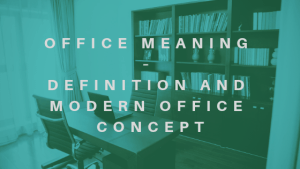 Office Meaning – Definition   Modern Office Concept