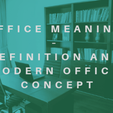 Office Meaning – Definition-Modern Office Concept