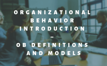 Organizational Behavior Introduction – OB Definitions and Models