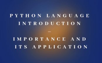 Python Language Introduction – Importance and its Application
