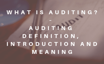 Auditing Introduction - What is Auditing – Auditing Definition and Meaning