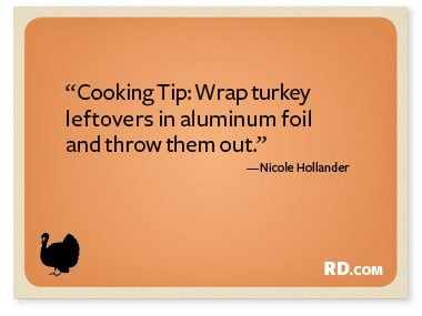 http://www.rd.com/slideshows/9-funny-thanksgiving-quotes/?trkid=NL-RANDOM-111912&epid=9BFEF664-2851-44AB-9FC2-28A7C93280E7#slide8