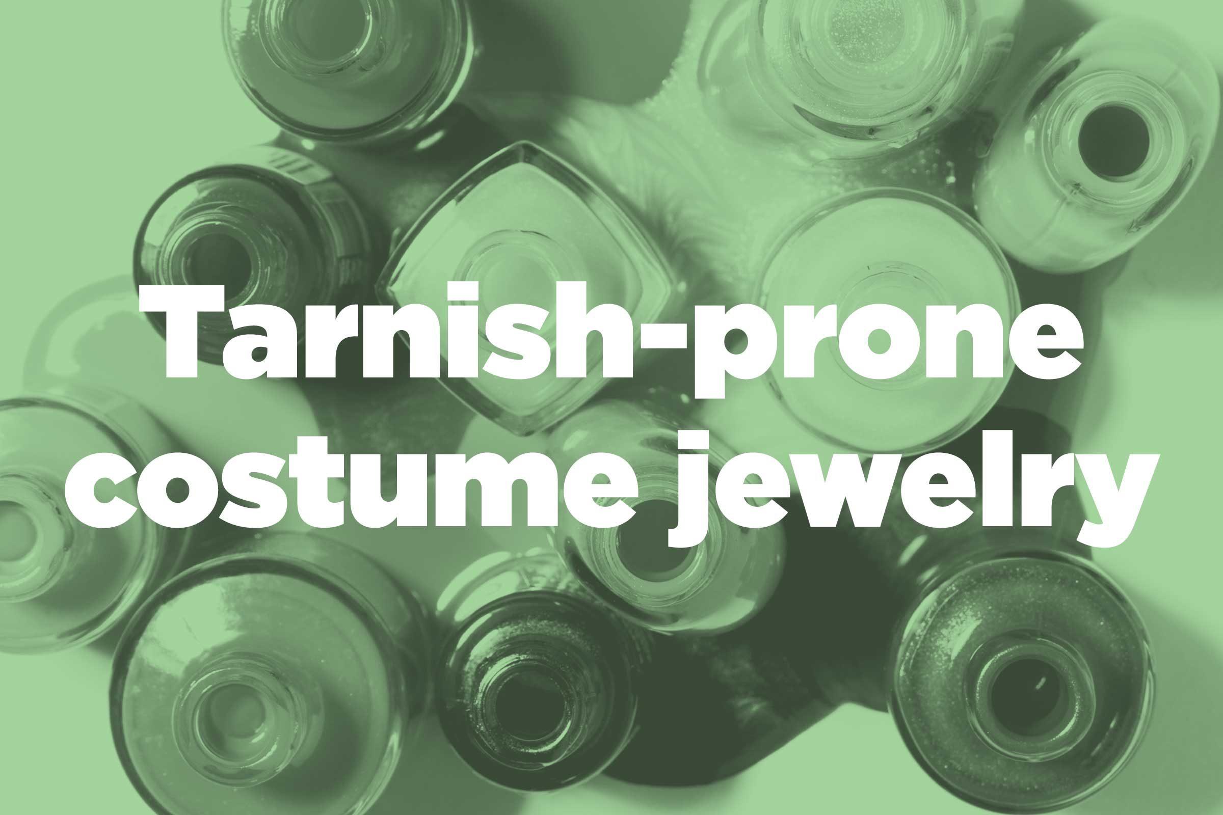 Protect Tarnish E Costume Jewelry